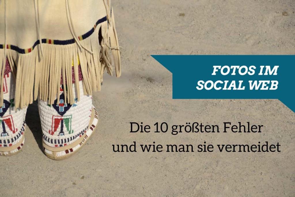 Social Media Fotos: Die 10 größten Fehler
